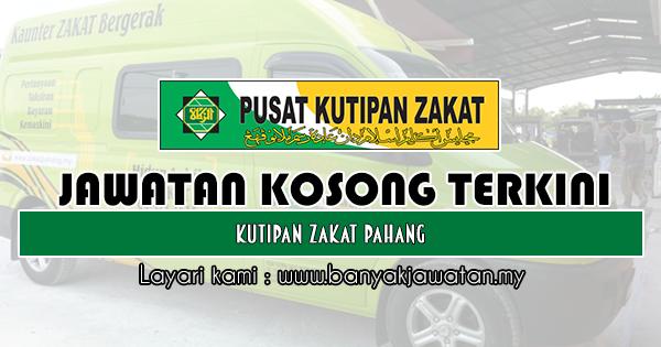 Jawatan Kosong 2019 di Pusat Kutipan Zakat Pahang