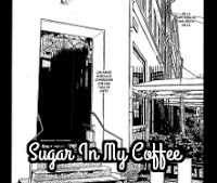 Sugar In My Coffee
