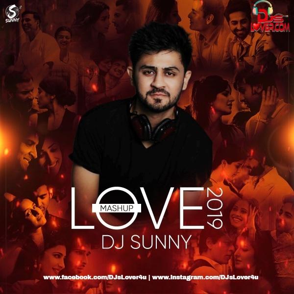 Love Mashup 2019 DJ Sunny