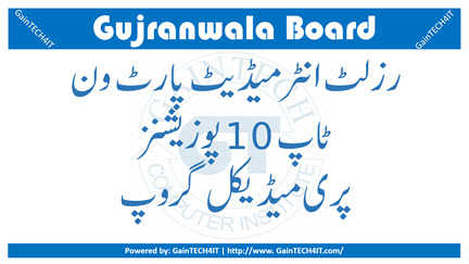 Top 10 Positions Pre Medical Group 11th Annual Examinations Gujranwala Board