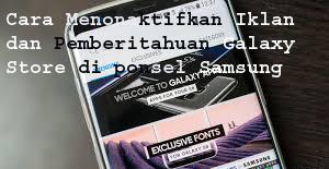 Cara Menonaktifkan Iklan dan Pemberitahuan Galaxy Store di ponsel Samsung 1
