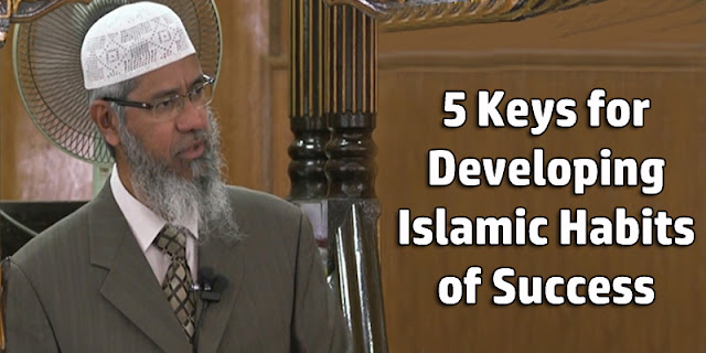 5 Keys for Developing Islamic Habits of Success