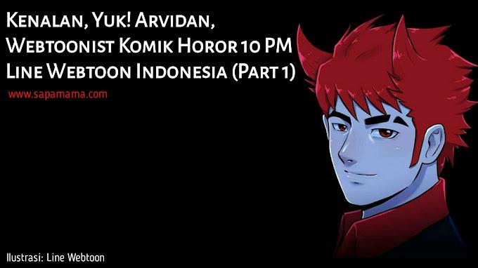 Kenalan, Yuk! Arvidan, Webtoonist Komik Horor 10 PM Line Webtoon Indonesia (Part 1)