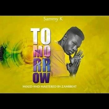 [Music] Sammy k - Tommorow (prod. Zamibeat)
