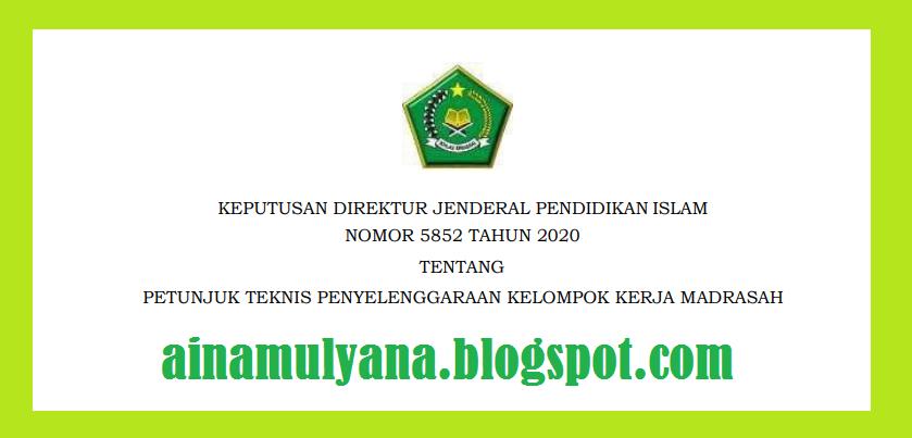 Petunjuk Teknis atau Juknis Penyelenggaraan Kelompok Kerja Madrasah  JUKNIS PENYELENGGARAAN KELOMPOK KERJA MADRASAH (KKM) MADRASAH - Kepdirjen Pendis Nomor Nomor 5852 Tahun 2020