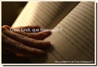 Vie quotidienne de FLaure : C'est lundi ! J'ai lu, Je lis et je pense lire #17 - 2018