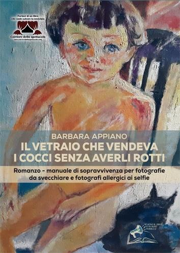 """Italia Libri: esce """"Il vetraio che vendeva i cocci senza averli rotti"""" di Barbara Appiano"""