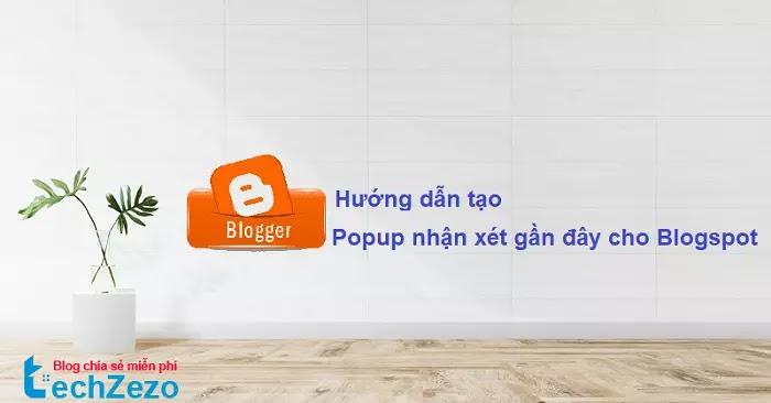 Hướng dẫn tạo Popup Recent Comment cho Blogspot/Blogger