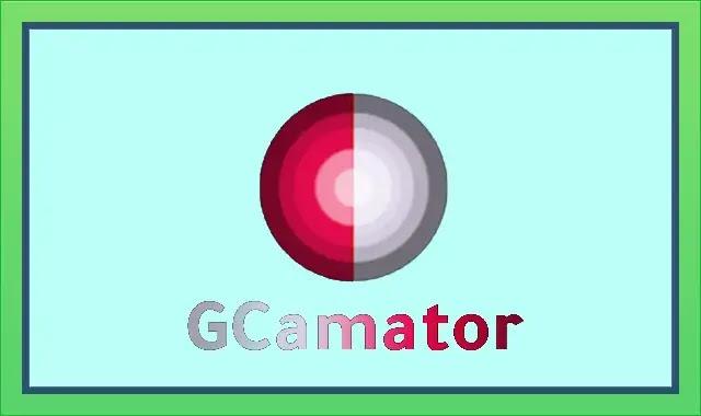 تحميل Gcamator للاندرويد برابط مباشر