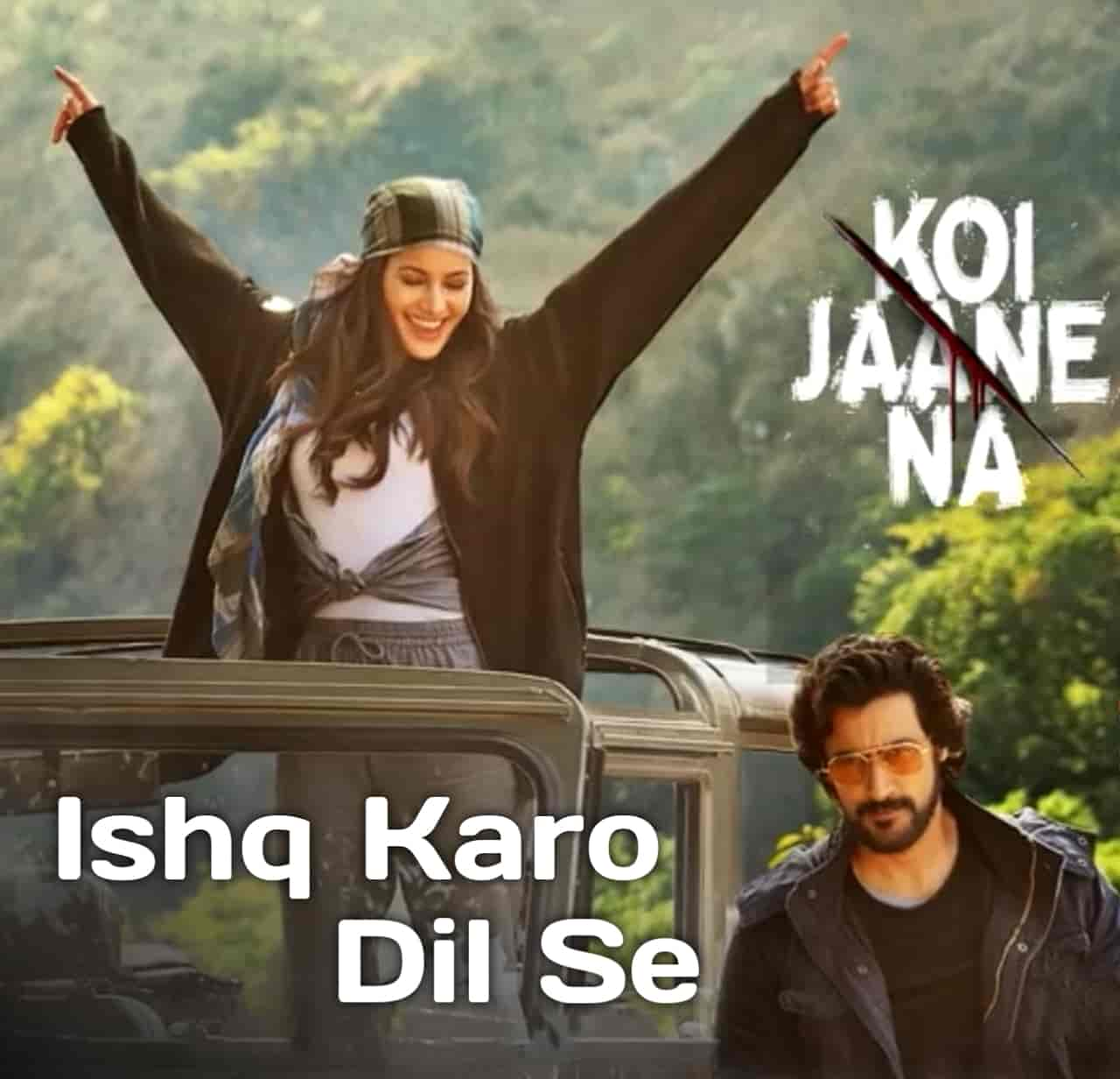 Ishq Karo Dil Se Song Lyrics Koi Jaane Na