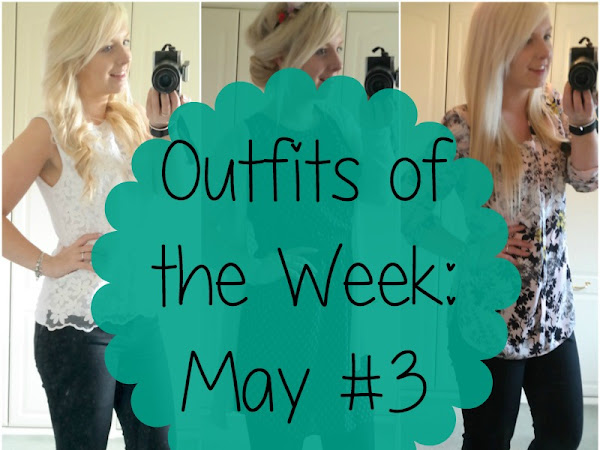 Outfits of the Week: May #3