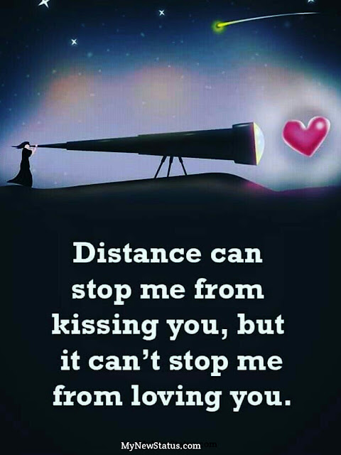 Love Quotes - Distance can stop me from kissing you