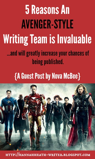 Hannah Heath: 5 Reasons An Avenger-Style Writing Team is Invaluable: A Guest Post by Nova McBee