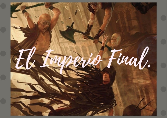 El Imperio Final. - Brandon Sanderson.