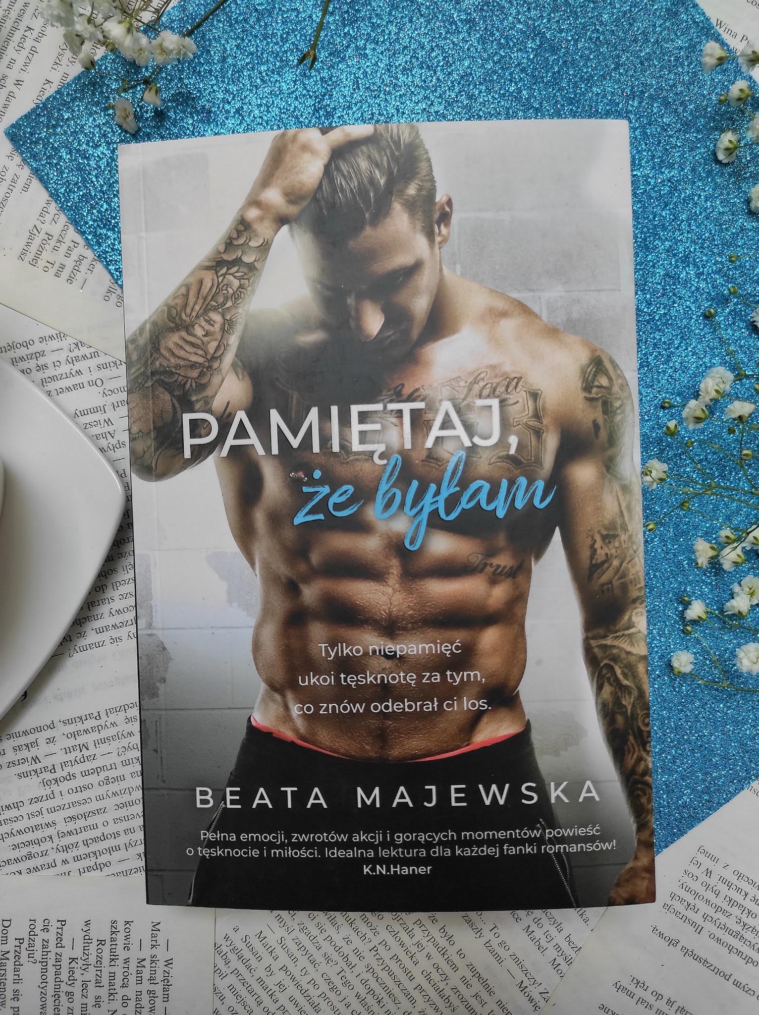 """""""Pamiętaj, że byłam"""" Beata Majewska"""