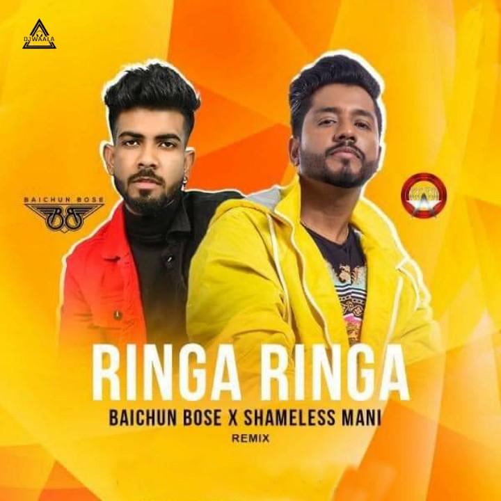RINGA RINGA - REMIX - BAICHUN BOSE X SHAMELESS MANI