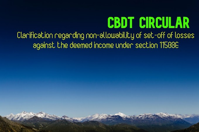CBDT Circular regarding non-allowability of set-off of losses against the deemed income under section 115BBE