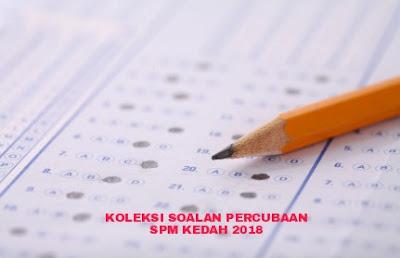 Koleksi Soalan Percubaan SPM Kedah 2018