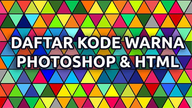 Daftar Kode Warna Photoshop dan HTML Terbaru 2020
