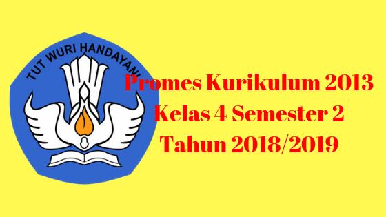 Promes Kurikulum 2013 Kelas 4 Semester 2 Tahun 2018/2019
