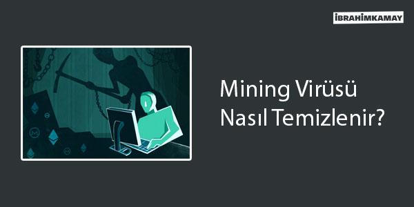 Mining Virüsü Nasıl Temizlenir?