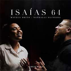 Baixar Música Gospel Isaías 64 - Igreja Burn, Mateus Brito, Nathalli Oliveira Mp3