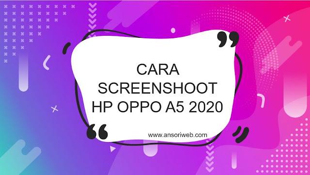 Cara Screenshoot Hp Oppo A5 2020