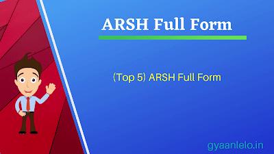ARSH Full Form