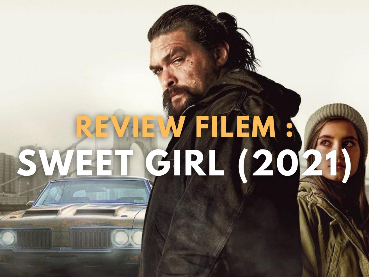 Ulasan Filem Sweet Girl (2021)