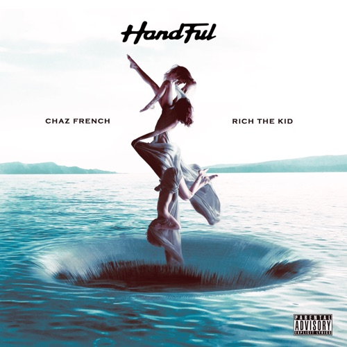 Chaz French - Handful (feat. Rich The Kid) - Single [iTunes Plus AAC M4A]