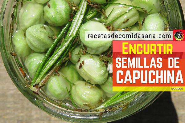 Aquí te enseñamos cómo encurtir semillas de capuchina para consumir como un aperitivo