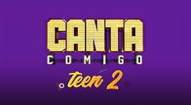 CANTA COMIGO TEEN