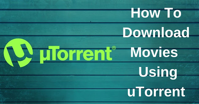 How To Download Movies tv shows Using uTorrent