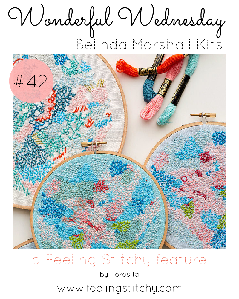 Wonderful Wednesday 42 - Belinda Marshall Kits, a Feeling Stitchy feature by floresita