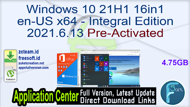 Windows 10 21H1 16in1 en-US x64 – Integral Edition 2021.6.13 Pre-Activated_ ZcTeam