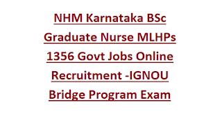 NHM Karnataka BSc Graduate Nurse MLHPs 1356 Govt Jobs Online Recruitment -IGNOU Bridge Program Exam Syllabus Pattern
