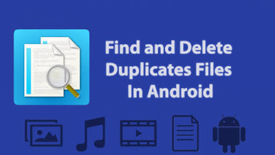Find and delete duplicate files on android