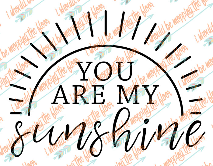 Free You are My Sunshine SVG Design