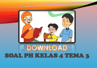 Soal PH Tema 3 Kelas 4 Subtema 1,2,3