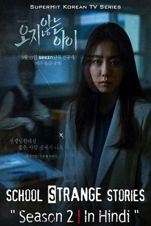 Strange School Tales Season 2 Full Hindi Dubbed Download 480p 720p All Episodes (2020 Korean Horror Series)