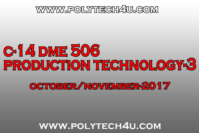 DIPLOMA PRODUCTION TECHNOLOGY 3 PREVIOUS QUESTION PAPER 2017 C-14