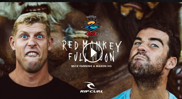 Rip Curl s The Search featuring Mick Fanning and Mason Ho in Red Monkey Full Moon