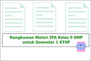 ringkasan atau rangkuman materi pelajaran ipa untuk kelas 9 smp semester 1 ktsp