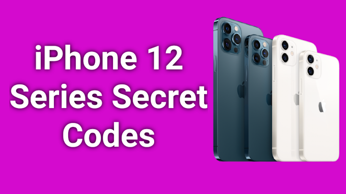 Apple iPhone 12 and iPhone 12 Pro Max Secret Codes