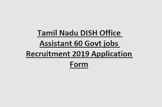 Tamil Nadu DISH Office Assistant 60 Govt jobs Recruitment 2019 Application Form