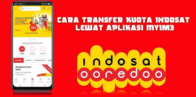 Cara Transfer Kuota Indosat Lewat Aplikasi myIM3
