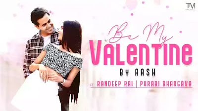 Checkout Aash New song Be My valentine & its lyrics penned by Aash