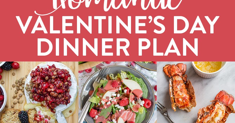 The Baker Upstairs: Romantic Valentine\'s Day Meal Plan