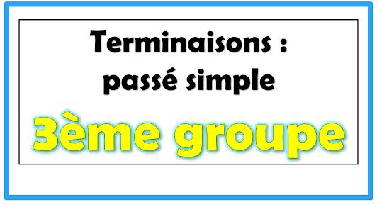 Terminaisons : passé simple 3ème groupe