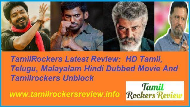 TamilRockers Latest Review  HD Tamil, Telugu, Malayalam Hindi Dubbed Movie And Tamilrockers Unblock